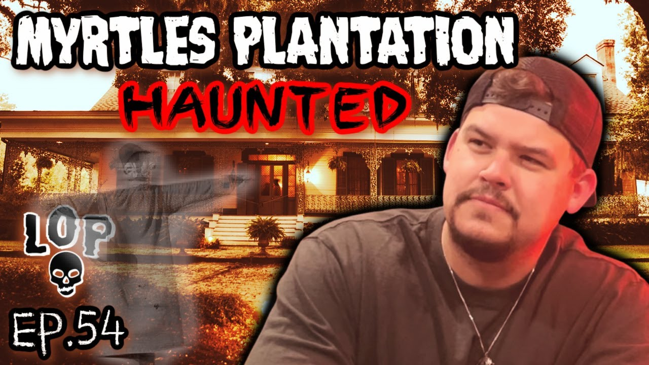 The Ghostly Hauntings Of The Myrtles Plantation - Lights Out Podcast #54
