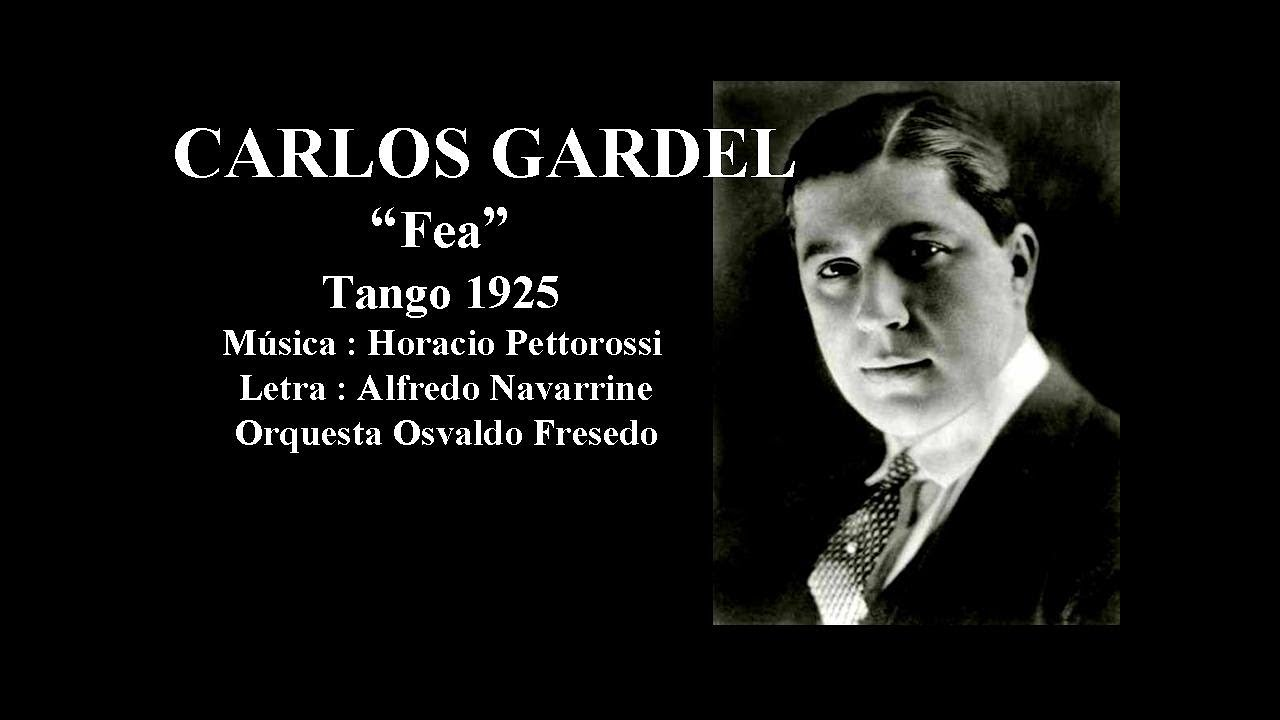 Carlos Gardel - Fea - Tango 1925 - Orquesta Oswaldo Fresedo