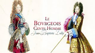 J.-B. Lully: Ouverture and Dances from «Le Bourgeois Gentilhomme» LWV 43