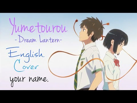 "ENGLISH ""Dream Lantern"" Your Name. (Akane Sasu Sora)"