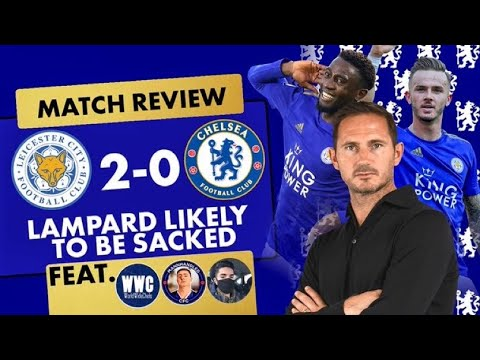 CHELSEA NEWS: Leicester 2-0 Chelsea MATCH REVIEW | This is probably THE END for FRANK LAMPARD