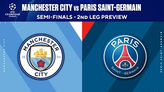 Manchester City vs Paris Saint-Germain: Preview | Semi-Finals - 2nd Leg | UCL on CBS Sports