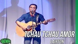 Baixar Lairton ao vivo em Santa Inês - Tchau Tchau Amor (DVD oficial)