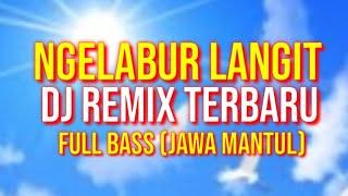 Dj ngelabur langit full bass remix 2020