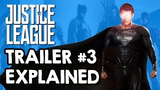 Justice League Trailer #3 Explained