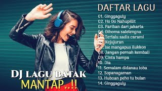 DJ LAGU BATAK TERBARU 2019/2020 ENAK DIDENGAR (REMIX LAGU BATAK)