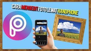 Cara Mengedit Foto Lewat Handphone Menggunakan Aplikasi Picsart