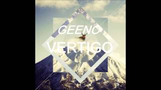 Geeno - Vertigo (Original Mix)
