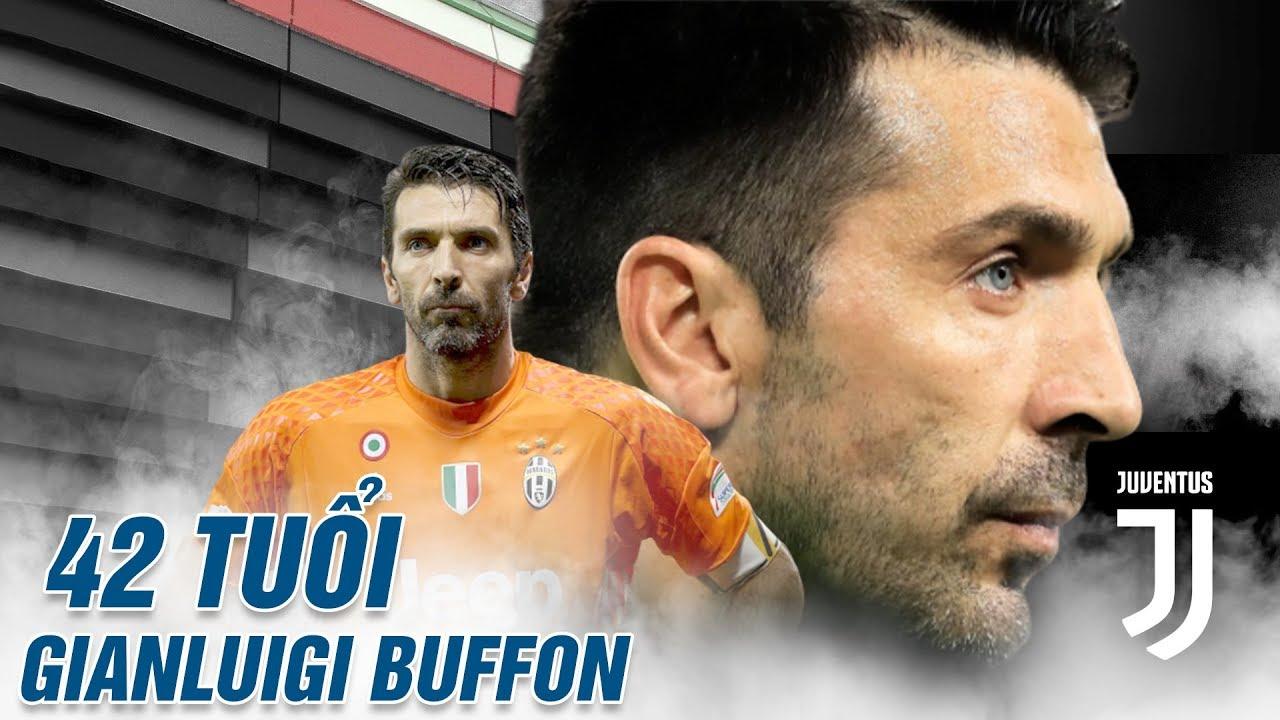 Gianluigi Buffon: Cây trường sinh của làng bóng đá