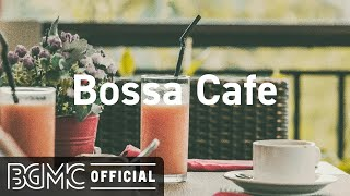 Bossa Cafe: Positive Jazz & Bossa Nova Music for Studying, Morning Wakeup, Work & Good Mood