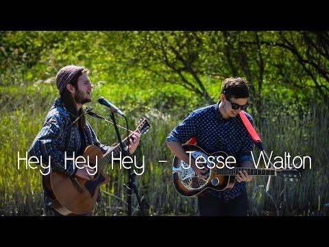 Hey Hey Hey  - Jesse Walton