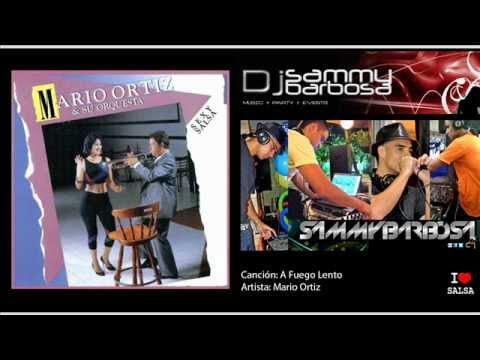 a-fuego-lento---mario-ortiz-/-dj-sammy-barbosa