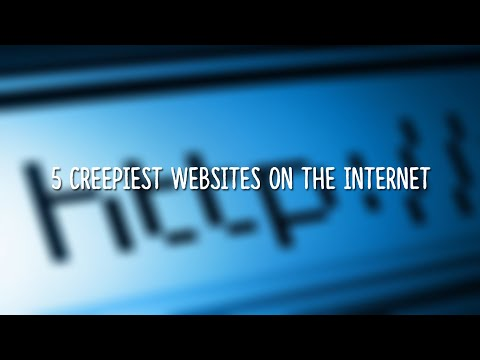 5 Creepiest Websites on the Internet