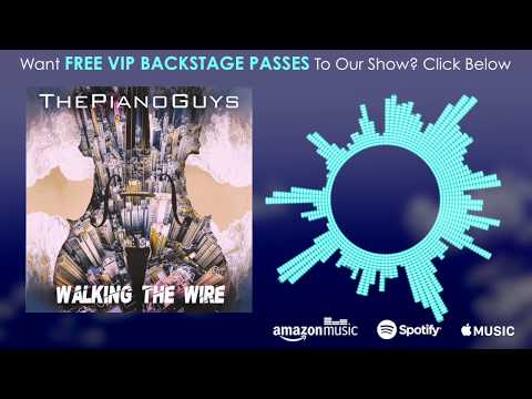 Imagine Dragons - Walking The Wire (Piano/Cello) The Piano Guys - วันที่ 25 Oct 2017