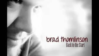 Brad Thomlinson - Welcome To My Life thumbnail