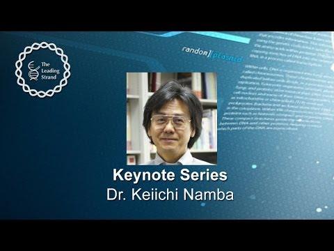 CSHL Keynote; Dr Keiichi Namba, Osaka University