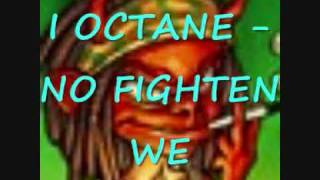 I OCTANE - NO FRIGHTEN WE (RUB A DUB RIDDIM)