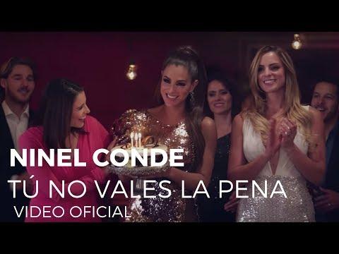 Ninel Conde - Tú No Vales La Pena (Video Oficial)