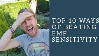 Top 10 Ways Of Overcoming EMF Sensitivity