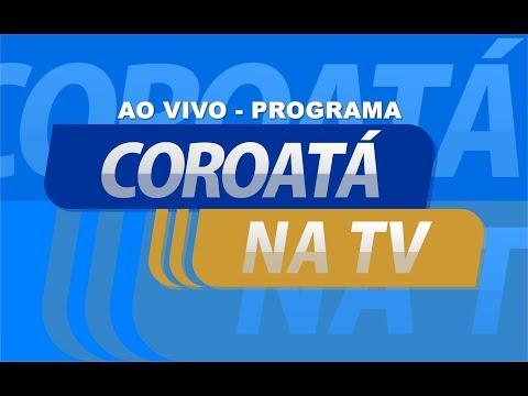 PROGRAMA COROATÁ NA TV - AO VIVO