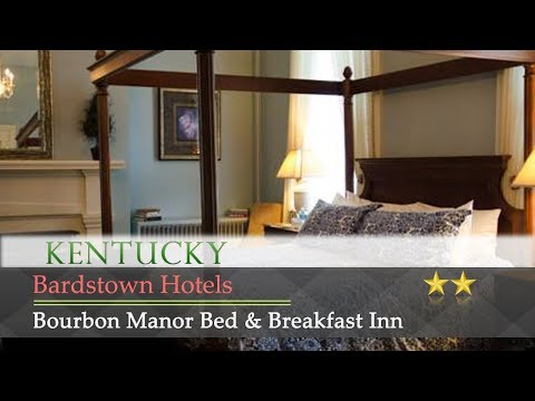Bourbon Manor Bed & Breakfast Inn - Bardstown Hotels, Kentucky