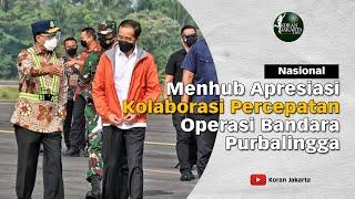 Menhub Apresiasi Kolaborasi Percepatan Operasi Bandara Jenderal Besar Soedirman Purbalingga