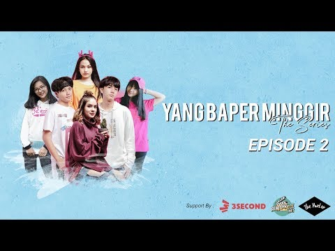 YANG BAPER MINGGIR THE SERIES - EPISODE 2