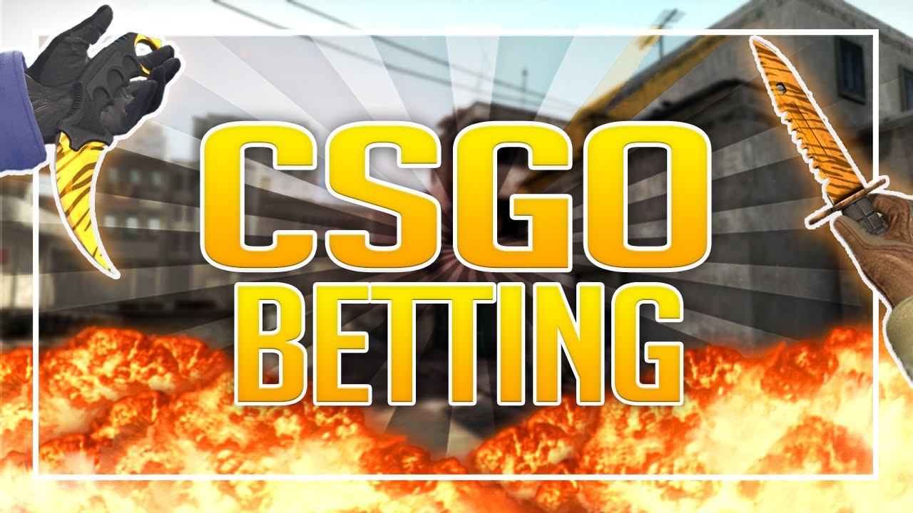 Cs go betting knife center matched betting bet refund status
