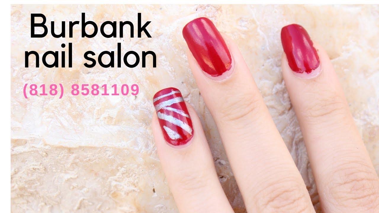 Best Nail Salon In Burbank 818 8581109 Youtube