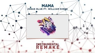 Jonas Blue - Mama Ft. William Singe (Aldy Waani Instrumental Remake)