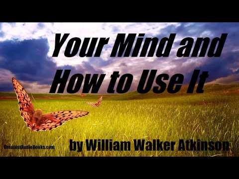 YOUR MIND AND HOW TO USE IT - FULL AudioBook | Greatest Audio Books