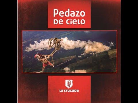 La Cruzada feat Elena Figueredo - Pedazo de Cielo