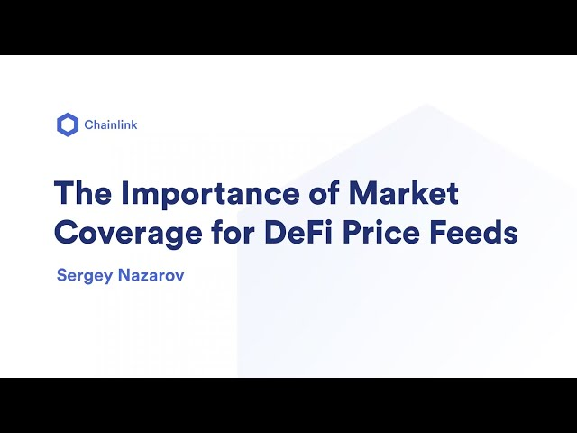 The Importance of Market Coverage for DeFi Price Feeds | Sergey Nazarov, Chainlink