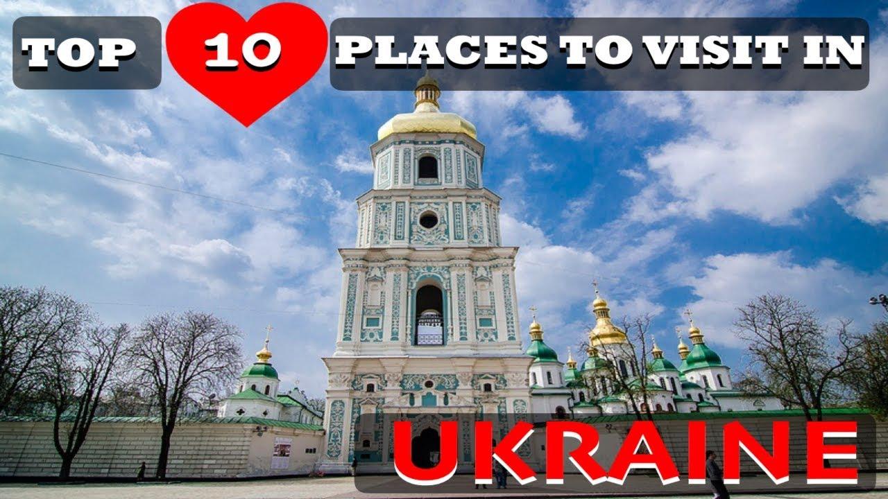 Prime 10 Locations To Go to In Ukraine