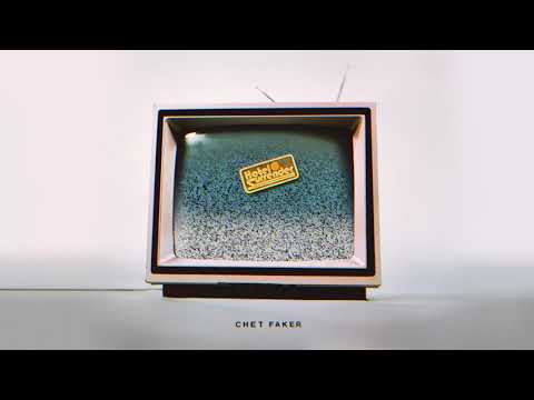 Chet Faker– It's Not You