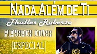 Nada Além de Ti - Thalles Roberto - Playback Cover (Legendado) - Tom A