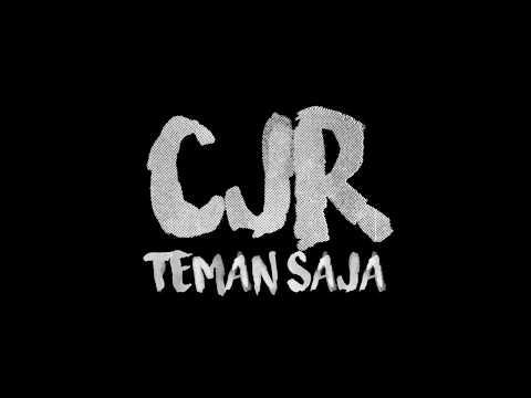 Lirik Lagu | CJR - Teman Saja