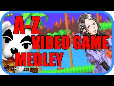 A-Z Video Game Medley (26 Song Medley!)