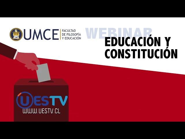EN VIVO - WEBINAR: EDUCACIÓN Y CONSTITUCIÓN - UMCE