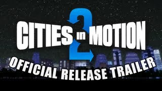 Cities In Motion 2 - Release Trailer