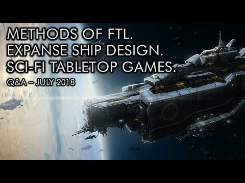 Our Favorite FTL, Expanse Ship Design And Sci-Fi Tabletop Games - July Q&A