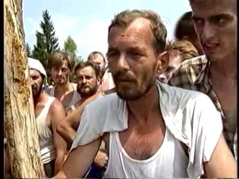Prijedor (Bosnia, EUROPE!) '92 - Death camps for Bosnian muslims Omarska & Trnopolje