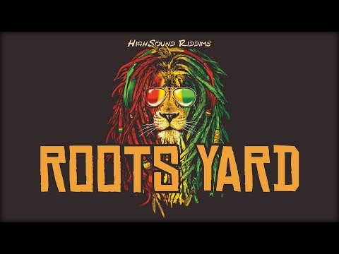REGGAE INSTRUMENTAL 2018 - Roots Yard