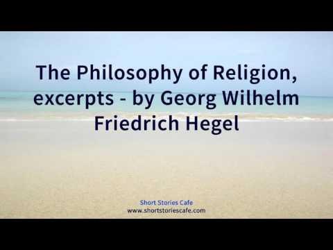 The Philosophy of Religion, excerpts   by Georg Wilhelm Friedrich Hegel