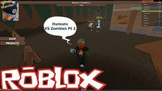 Humans Vs Zombies Roblox Part 2