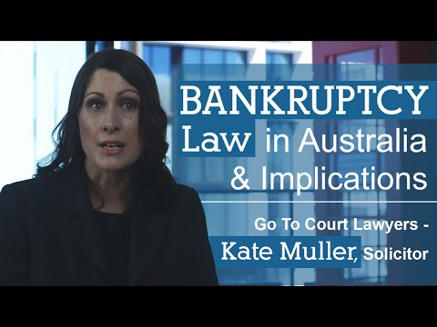 Bankruptcy Law In Australia And Implications | Go To Court - Kate Muller, Solicitor