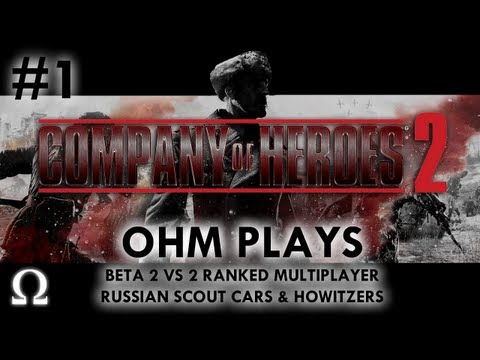 "Ohm Plays ""Company of Heroes 2 Beta"" #1 - 2vs2 Russian Anti-Tank Commander"