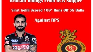 Download Video IPL 2016 - Brilliant Century By Virat kohli Against RPS - 108 runs off just 58 balls MP3 3GP MP4
