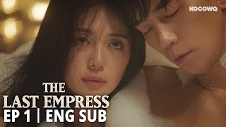 """""""I know that you never sleep with the same woman more than once"""" [The Last Empress Ep1]"""