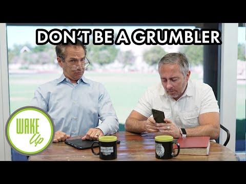 Don't Be A Grumbler - WakeUP Daily Bible Study - 10-31-19